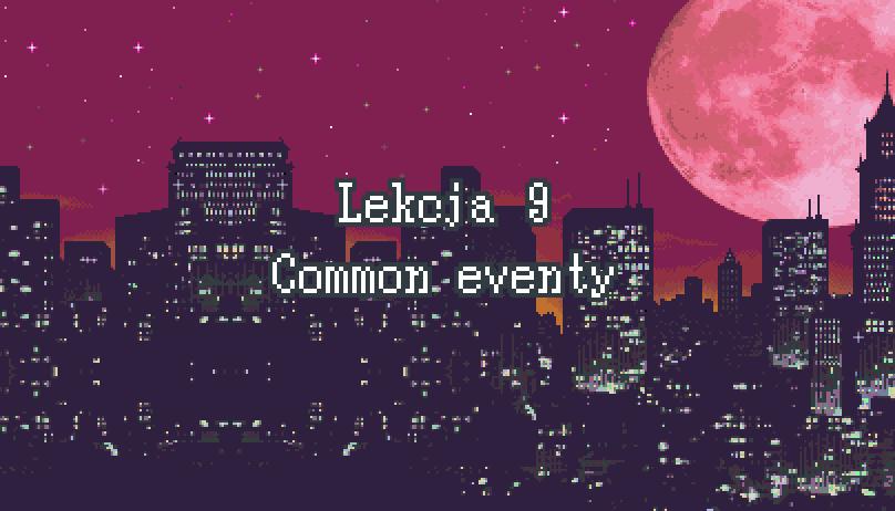 Lekcja 9 – Common eventy