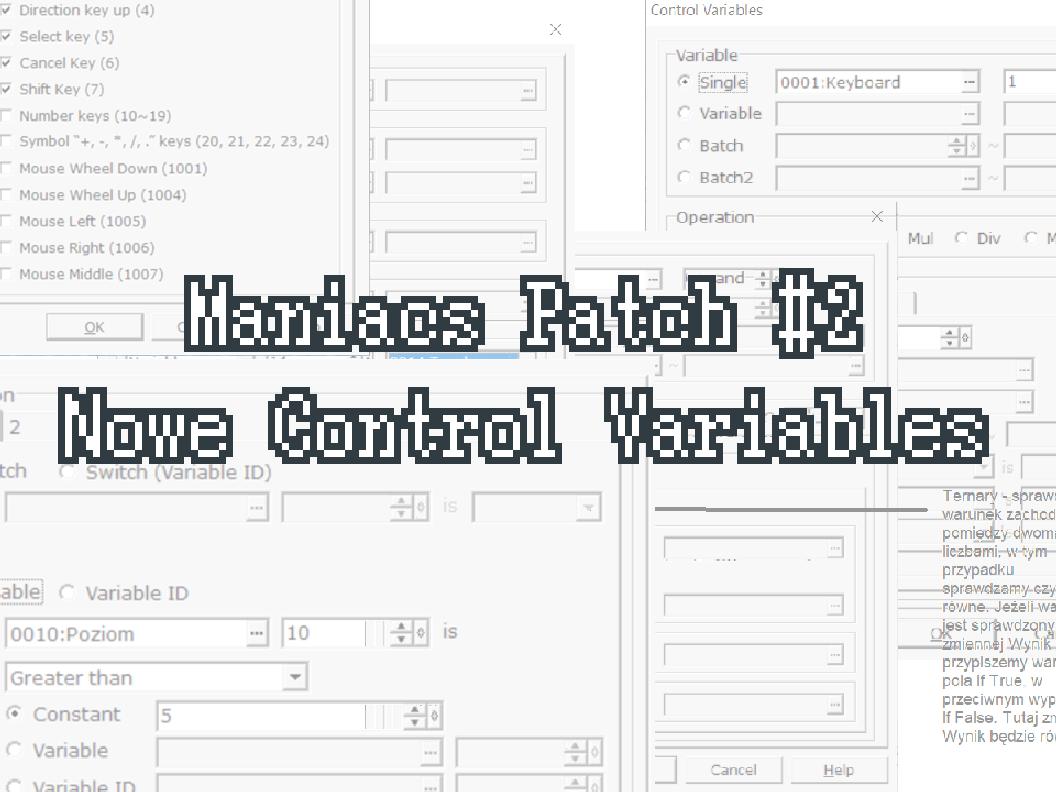 Maniacs Patch nie gryzie #2 – Nowe Control Variables