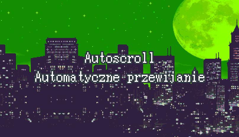 Autoscroll – automatyczne przewijanie