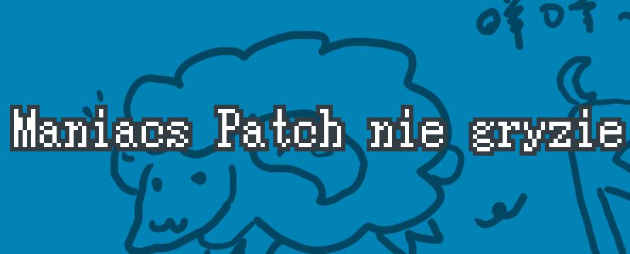 Maniacs Patch nie gryzie #5 – Prosty HUD