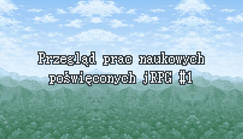 Przegląd prac naukowych o jRPG #1